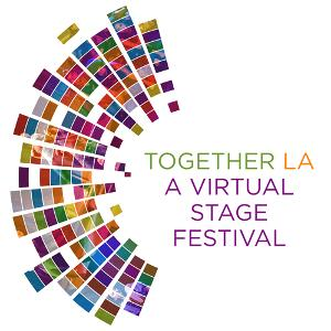 Alternative Theatre Los Angeles and LA Stage Alliance Present TOGETHER LA: A VIRTUAL STAGE FESTIVAL
