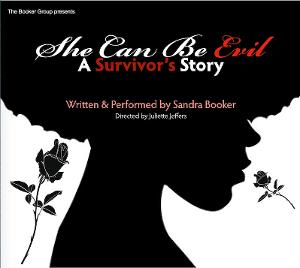 SHE CAN BE EVIL - A SURVIVOR'S STORY Opens At Black Voices Solo Theatre Festival
