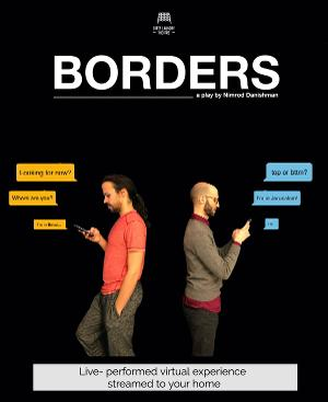 Dirty Laundry Theatre's BORDERS To Appear In 'Theater Of Uncertainty' Online International Event