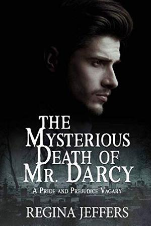 Regina Jeffers Releases New Historical Mystery THE MYSTERIOUS DEATH OF MR. DARCY