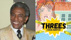 André De Shields To Guest Star In Virtual Play THREES