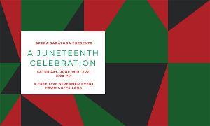 Opera Saratoga Streams Free Livestream Concert AMERICA SINGS- A JUNETEENTH CELEBRATION