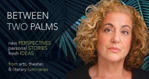 Mary Testa to Join BETWEEN TWO PALMS At The Studios Of Key West To End Their First Season Of Livestream Conversations