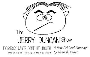 Cast Announced For YouTube Political Comedy THE JERRY DUNCAN SHOW