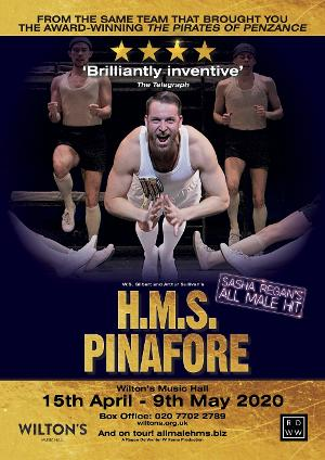 Sasha Regan's All-male H.M.S. PINAFORE Docking At Wilton's Music Hall