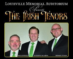 The Louisville Memorial Auditorium Will Host THE IRISH TENORS in March