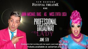 New Bedford Festival Theatre Celebrates Pride 2021 With John Michael Dias As Miss Evita Loca 'Professional Broadway Lady'
