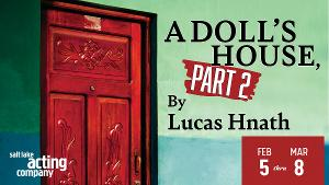 Salt Lake Acting Company Will Present the Utah Premiere of Lucas Hnath's A DOLL'S HOUSE, PART 2
