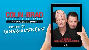 The Arrow Rock Lyceum Presents Colin Mochrie and Brad Sherwoodin STREAM OF CONSCIOUSNESS
