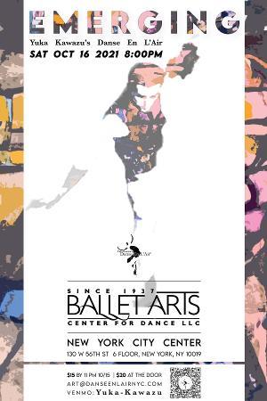 Yuka Kawazu's  Danse En L'Air Presents EMERGING, An Evening of Dance and Music