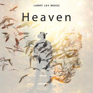 Country Artist Larry Jay Releases New Single 'Heaven'