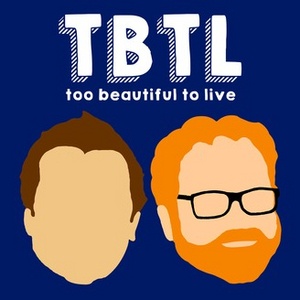 TOO BEAUTIFUL TO LIVE Live Podcast Show Announced