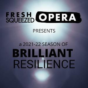 Fresh Squeezed Opera Announces 2021-22 Season