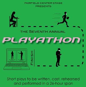 Fairfield Center Stage Presents The Seventh Annual PLAYATHON