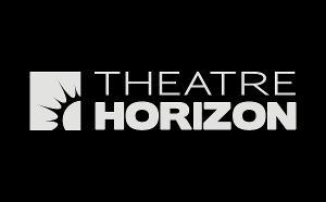 Pennsylvania's Theatre Horizon Announces Virtual Programming In Light Of COVID-19 Shutdown, Hires Artists Impacted By Shutdown