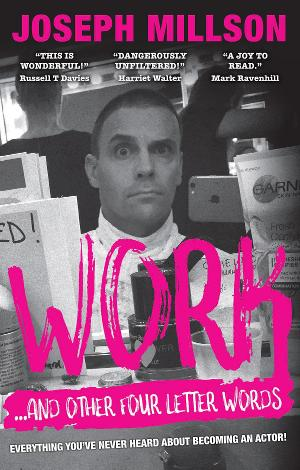 Joseph Millson Releases New Theatre Memoir, WORK - AND OTHER FOUR LETTER WORDS
