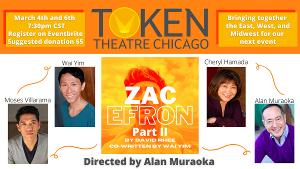 SESAME STREET's Alan Muraoka Directs Part II Of Token Theatre's ZAC EFRON