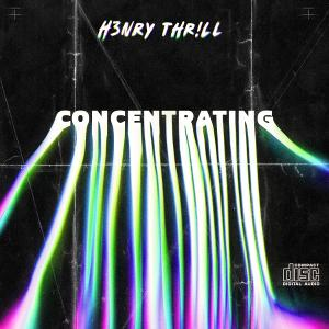 H3nry Thr!ll Releases 'Concentrating' Video