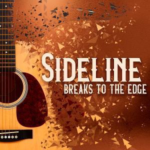 Sideline Releases New Album BREAKS TO THE EDGE