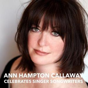 Tony Nominee Ann Hampton Callaway Live Stream Celebrates Singer Songwriters