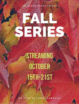 On Brand Productions Presents the FALL SERIES