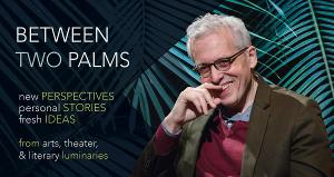 Pulitzer-Winning Dramatist Donald Margulies to Appear on BETWEEN TWO PALMS At The Studios Of Key West