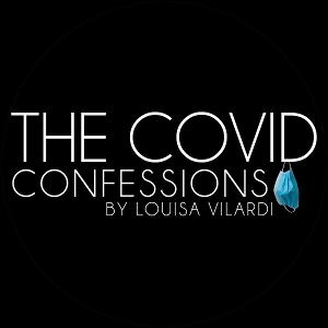 The Center for Performing Arts at Rhinebeck Presents THE COVID CONFESSIONS, Written and Directed by Louisa Vilardi