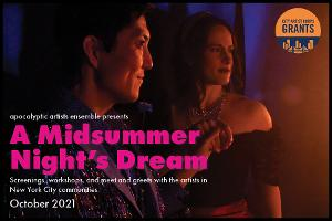 Apocalyptic Artists to Present A MIDSUMMER NIGHT'S DREAM: Screenings, Workshops, And Meet And Greets