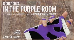 Byzantine Choral Project's ICONS/IDOLS: IN THE PURPLE ROOM Brings Live Theatre Back To New Ohio Theatre