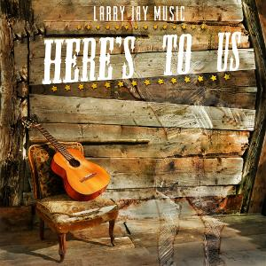 Larry Jay Releases Country Pop Single 'Here's To Us'