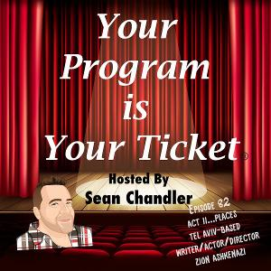 Actor/Writer/Director Zion Ashkenazi Joins YOUR PROGRAM IS YOUR TICKET'S 'Act II...Places' Series