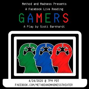 Method and Madness Presents A Facebook Live Stream Of Scott Barnhardt's GAMERS