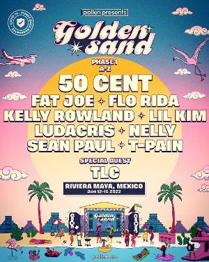 Golden Sand Announces 50 Cent, TLC, Kelly Rowland, T-Pain, Sean Paul, Ludacris and More for Debut Experience In Mexico