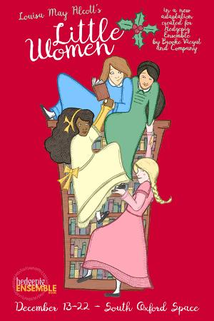 Hedgepig Ensemble Theatre Presents A World Premiere, Holiday Adaptation Of LITTLE WOMEN