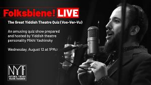 National Yiddish Theatre Folksbiene Continues August Virtual Programming