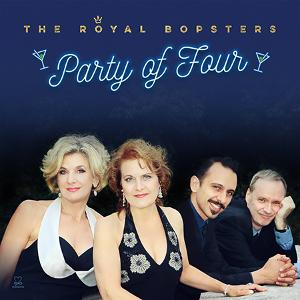 The Royal Bopsters' Long Awaited PARTY OF FOUR Is Released Today