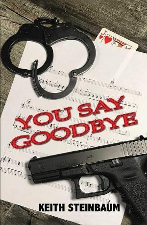 Keith Steinbaum Promotes His Sleuth Mystery Novel 'You Say Goodbye'