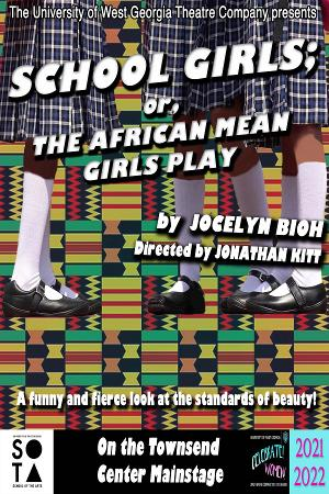 The University of West Georgia Theatre Company to Present SCHOOL GIRLS; OR, THE AFRICAN MEAN GIRLS PLAY
