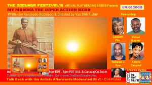 MOMMA THE SUPER ACTION HERO By Kenthedo Robinson to be Presented at The JOCUNDA FESTIVAL