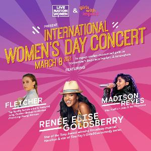 Renée Elise Goldsberry, FLETCHER and Madison Reyes to Take Part in International Women's Day Benefit Concert
