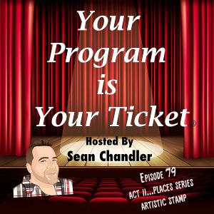 YOUR PROGRAM IS YOUR TICKET Podcast Welcomes Artistic Stamp for 79th Episode