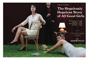 Fringe and Fur Presents THE HOPELESSLY HOPELESS STORY OF ALL GOOD GIRLS