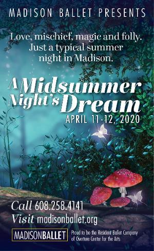 Madison Ballet Presents A MIDSUMMER NIGHT'S DREAM
