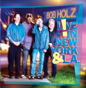 Bob Holz to Release Live Album with Former Members of Spyro Gyra and Blood Sweat and Tears