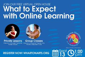Wharton Arts Presents WHAT TO EXPECT WITH ONLINE LEARNING