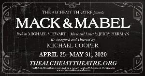 The Alchemy Theatre Will Present MACK & MABEL