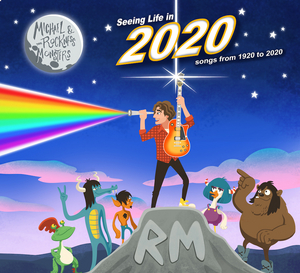 Michael & the Rockness Monsters! Present SEEING LIFE IN 2020