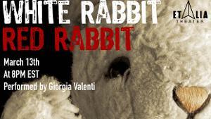 Et Alia Theater & Aurora Nova Present WHITE RABBIT RED RABBIT