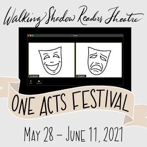 Walking Shadow Readers Theatre Presents Virtual One Act Festival