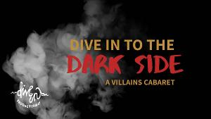 Dive In Productions to Present DIVE IN TO THE DARK SIDE: A VILLAINS' CABARET